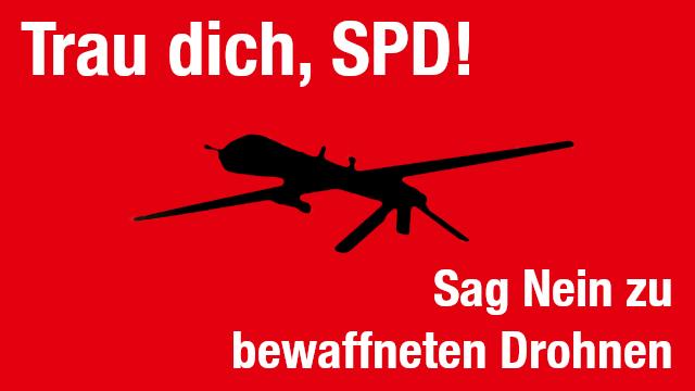 Aktion5 - Trau dich, SPD! Sag nein zu bewaffneten Drohnen!
